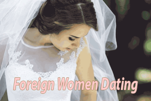 Foreign brides for dating